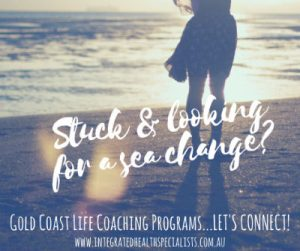 Life Coach Gold Coast - stuck and looking for a sea change?