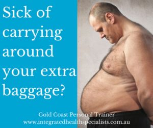 Personal Trainer Gold Coast - sick of carrying around your extra baggage?